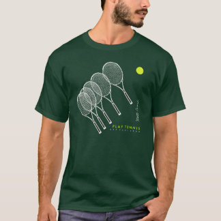 play tennis / tennist T-Shirt
