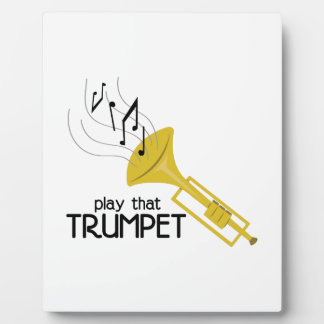 Play that Trumpet Plaque