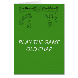 Play The Game Old Chap Card