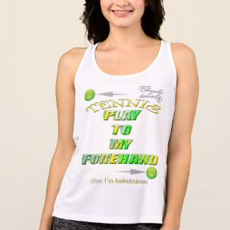Play to my forehand tennis Performance Tank top