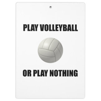Play Volleyball Or Nothing Clipboard