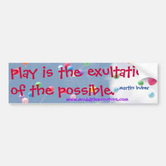 play with buber bumper sticker