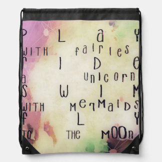 'Play with fairies ride a unicorn..' quote bag Backpack