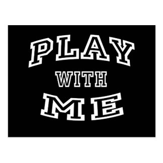 Play with me - Go on then! Postcard