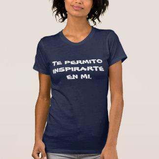 PLAYERA FEMENIL  TE PERMITO INSPIRARTE EN MI TSHIRT