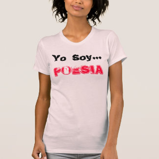 PLAYERA FEMENIL YO SOY...POESIA SHIRT
