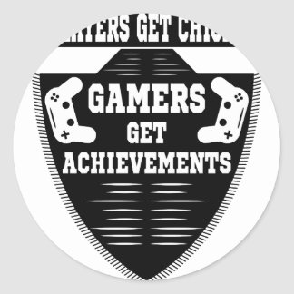 Players get chicks gamers get achivements classic round sticker