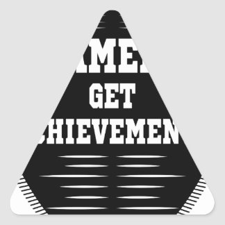 Players get chicks gamers get achivements triangle sticker