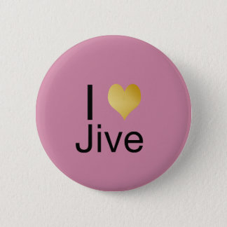 Playfully Elegant I Heart Jive 6 Cm Round Badge