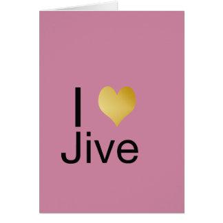 Playfully Elegant I Heart Jive Card