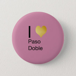 Playfully Elegant I Heart  Paso Doble 6 Cm Round Badge