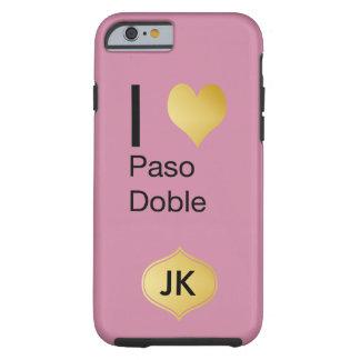 Playfully Elegant I Heart  Paso Doble Tough iPhone 6 Case