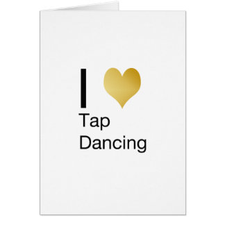 Playfully Elegant  I Heart Tap Dancing Card