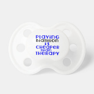 Playing Biathlon Cheaper Than Therapy Pacifier