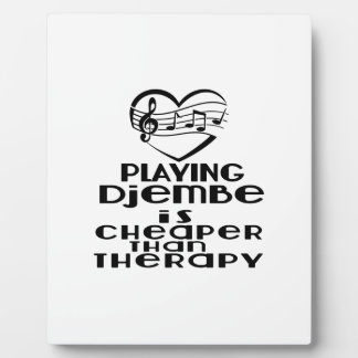 Playing Djembe Is Cheaper Than Therapy Plaque