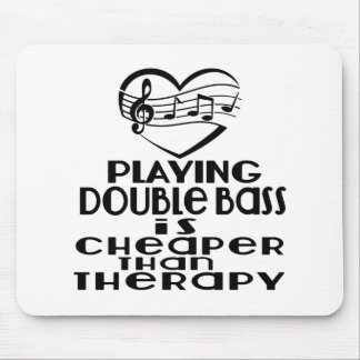 Playing Double bass Is Cheaper Than Therapy Mouse Pad