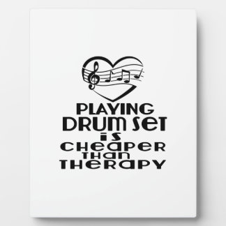 Playing Drum Set Is Cheaper Than Therapy Plaque