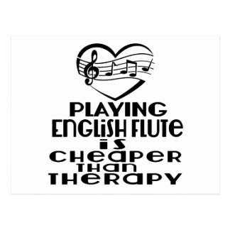Playing English Flute Is Cheaper Than Therapy Postcard