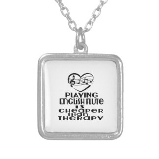 Playing English Flute Is Cheaper Than Therapy Silver Plated Necklace