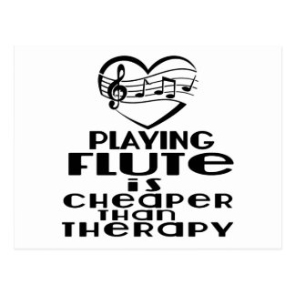Playing Flute Is Cheaper Than Therapy Postcard