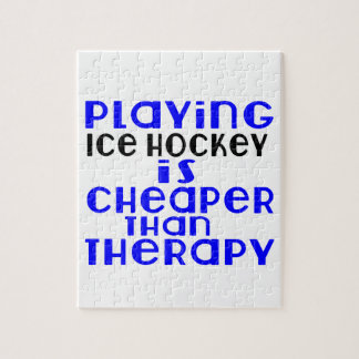Playing Ice Hockey Cheaper Than Therapy Jigsaw Puzzle