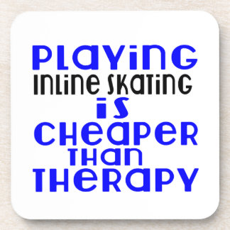 Playing Inline Skating Cheaper Than Therapy Coaster
