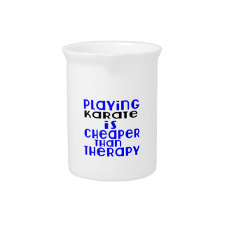 Playing Karate Cheaper Than Therapy Drink Pitchers