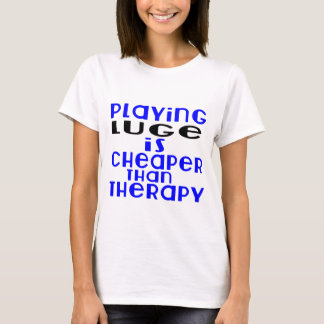 Playing Luge Cheaper Than Therapy T-Shirt
