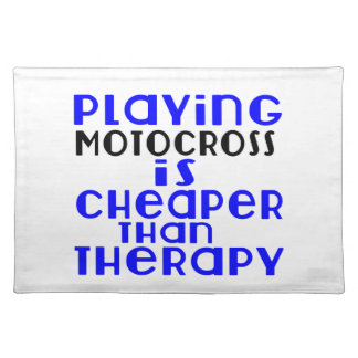 Playing Motocross Cheaper Than Therapy Placemat
