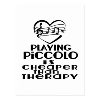 Playing Piccolo Is Cheaper Than Therapy Postcard