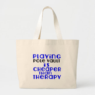 Playing Pole vault Cheaper Than Therapy Large Tote Bag
