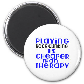 Playing Rock Climbing Cheaper Than Therapy 6 Cm Round Magnet