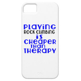 Playing Rock Climbing Cheaper Than Therapy iPhone 5 Cases