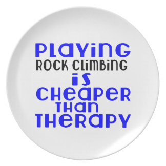 Playing Rock Climbing Cheaper Than Therapy Plate