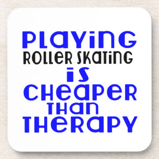 Playing Roller Skating Cheaper Than Therapy Coaster