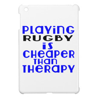 Playing Rugby Cheaper Than Therapy iPad Mini Case
