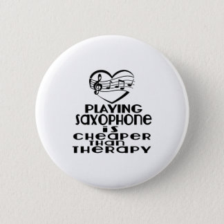 Playing Saxophone Is Cheaper Than Therapy 6 Cm Round Badge