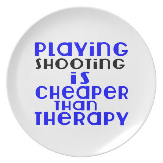 Playing Shooting Cheaper Than Therapy Plate