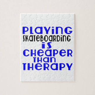 Playing Skateboarding Cheaper Than Therapy Jigsaw Puzzle
