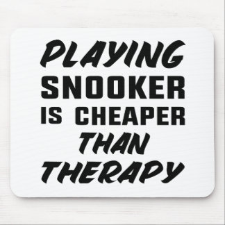 Playing Snooker is cheaper than therapy Mouse Pad
