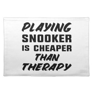 Playing Snooker is cheaper than therapy Placemat