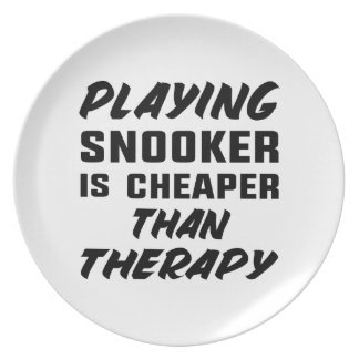 Playing Snooker is cheaper than therapy Plate
