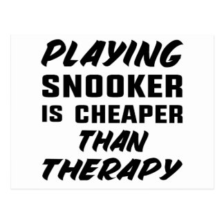 Playing Snooker is cheaper than therapy Postcard
