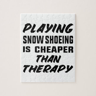 Playing Snow Shoeing is cheaper than therapy Jigsaw Puzzle