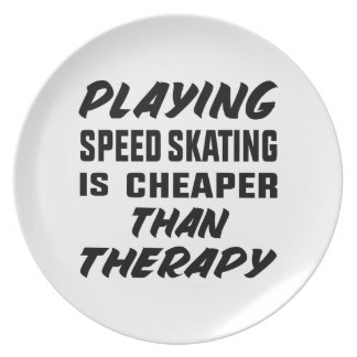 Playing Speed Skating is cheaper than therapy Plate