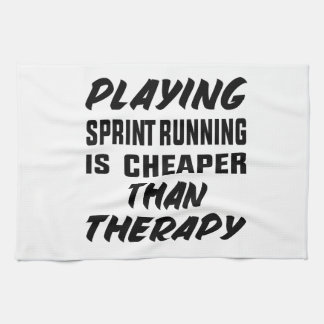 Playing Sprint Running is cheaper than therapy Tea Towel