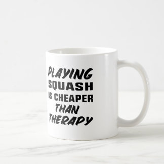 Playing Squash is cheaper than therapy Coffee Mug