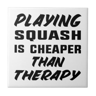 Playing Squash is cheaper than therapy Tile