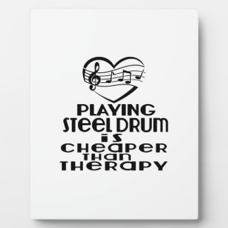 Playing Steel Drum Is Cheaper Than Therapy Plaque