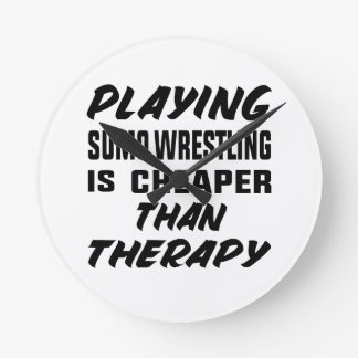 Playing Sumo Wrestling is cheaper than therapy Round Clock